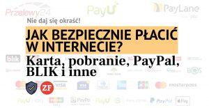 Jak bezpiecznie płacić w internecie?