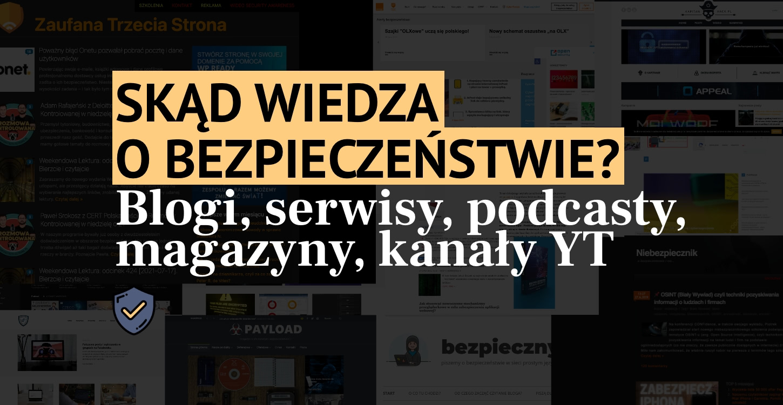 Blogi, podcasty, strony o bezpieczeństwie